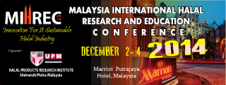 MALAYSIA INTERNATIONAL HALAL RESEARCH AND EDUCATION CONFERENCE 2014 (MIHREC 2014)